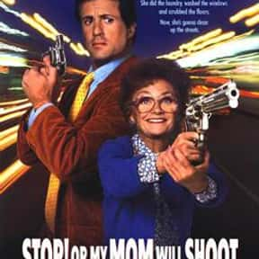Stop! Or My Mom Will Shoot is listed (or ranked) 17 on the list The Best Mother-Son Movies Ever Made