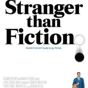Stranger than Fiction is listed (or ranked) 16 on the list The Best Movies About Writers