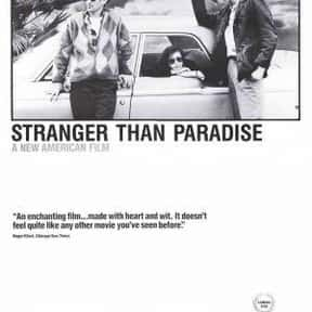 Stranger Than Paradise is listed (or ranked) 24 on the list The 100+ Best Movies Streaming On The Criterion Channel