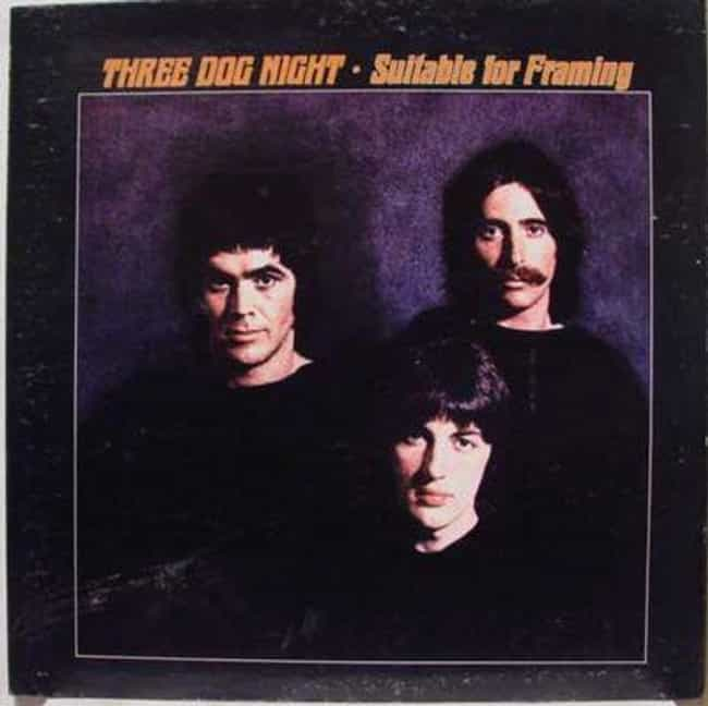 Suitable for Framing is listed (or ranked) 4 on the list The Best Three Dog Night Albums of All Time