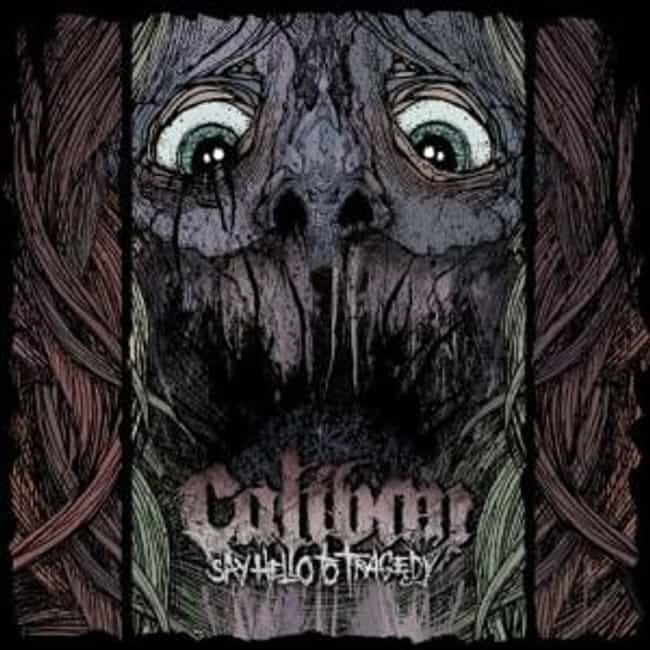 Say Hello to Tragedy is listed (or ranked) 2 on the list The Best Caliban Albums of All Time