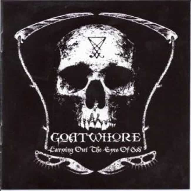 Carving Out the Eyes of ... is listed (or ranked) 2 on the list The Best Goatwhore Albums of All Time