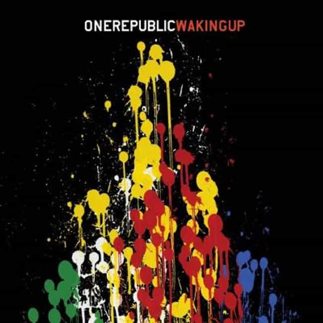 Waking Up is listed (or ranked) 2 on the list The Best OneRepublic Albums of All Time