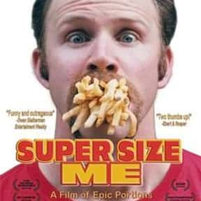 Super Size Me is listed (or ranked) 13 on the list Life-Changing Documentaries You've Got to See