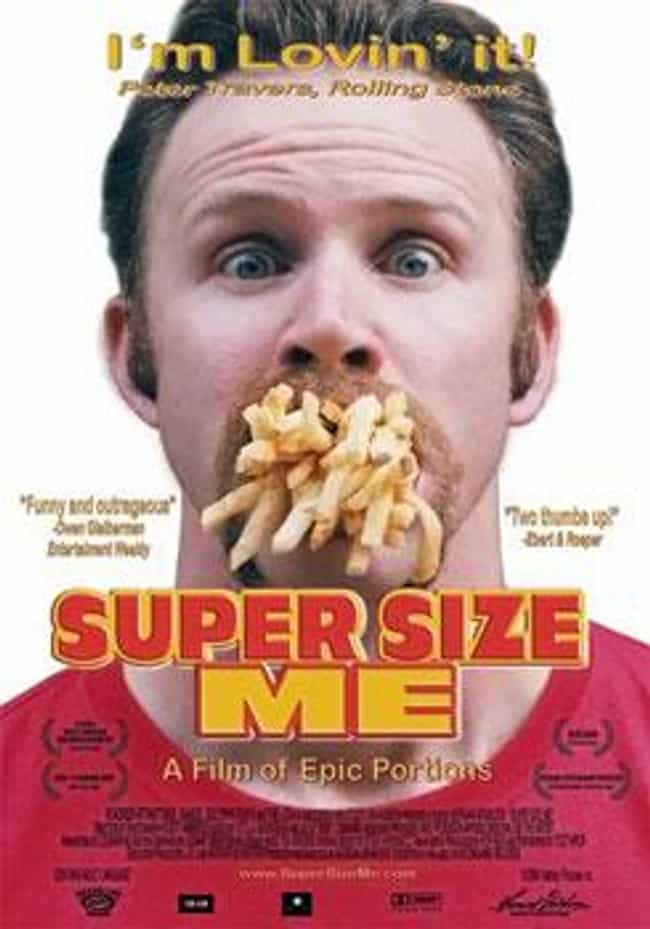 Super Size Me is listed (or ranked) 3 on the list Social Experiments That Almost Killed The Researcher