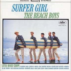Surfer Girl is listed (or ranked) 12 on the list The Best Beach Boys Albums of All Time
