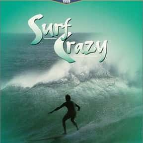 Surf Crazy is listed (or ranked) 8 on the list Catch A Wave With The Best Documentaries About Surfing