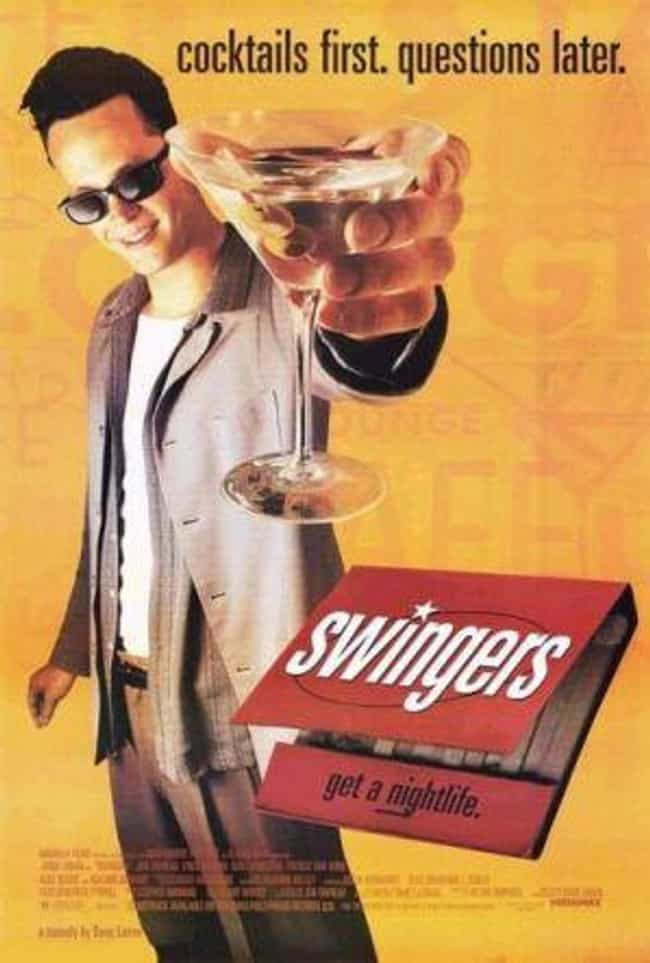 Swingers is listed (or ranked) 1 on the list The Top Most Annoyingly Over Quoted Movies