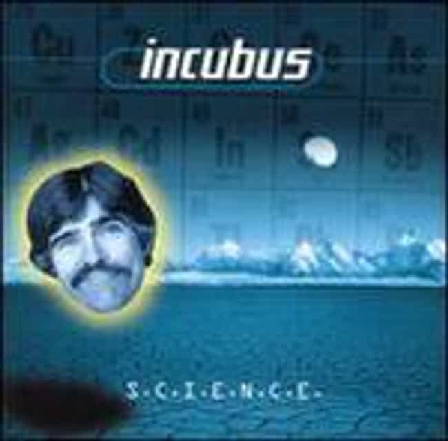 S.C.I.E.N.C.E. is listed (or ranked) 3 on the list The Best Incubus Albums of All Time