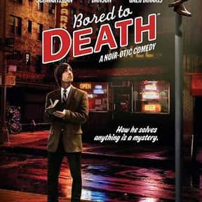 Bored to Death is listed (or ranked) 2 on the list Ted Danson TV Show/Series Credits