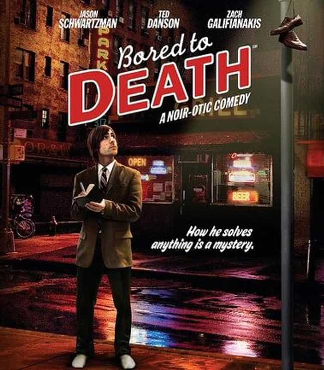 Bored to Death is listed (or ranked) 1 on the list What to Watch If You Love 'Curb Your Enthusiasm'