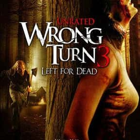 Wrong Turn 3: Left for Dead is listed (or ranked) 8 on the list The Best Movies Set In West Virginia