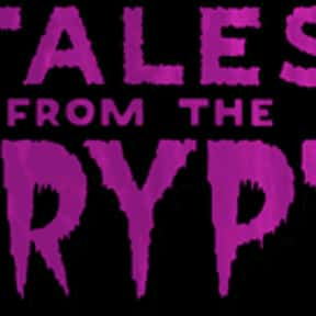 Tales from the Crypt is listed (or ranked) 9 on the list The Most Exciting Horror Series Ever Made