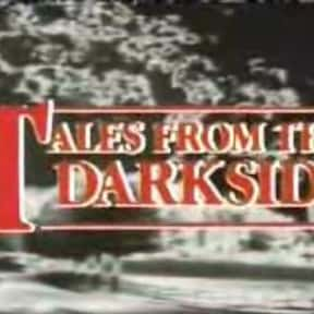 Tales from the Darkside is listed (or ranked) 7 on the list The Best 1980s Fantasy TV Series
