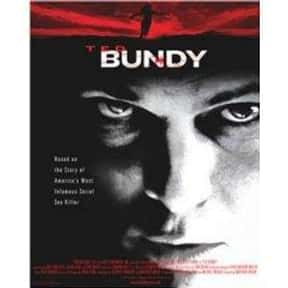 Ted Bundy is listed (or ranked) 14 on the list The Best Movies Based on Real Murders