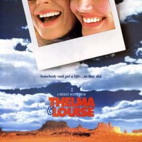 Thelma & Louise is listed (or ranked) 6 on the list The Best Movies About Female BFFs, Ranked