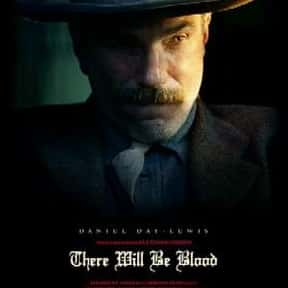There Will Be Blood is listed (or ranked) 4 on the list The Best Movies of 2007