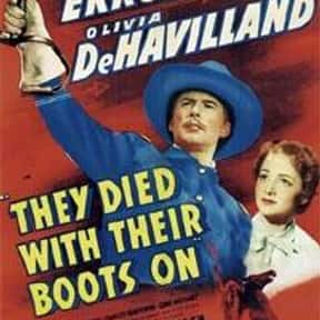 They Died with Their Boots On is listed (or ranked) 15 on the list The Best 1940s Western Movies