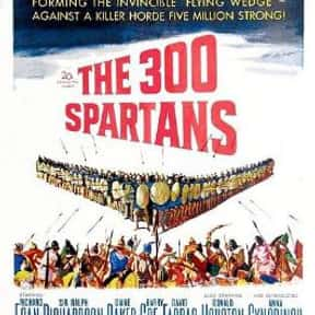 The 300 Spartans is listed (or ranked) 5 on the list The Best Richard Egan Movies