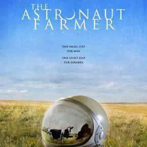 The Astronaut Farmer is listed (or ranked) 25 on the list The Best Movies About Astronauts & Realistic Space Travel