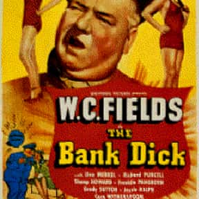 The Bank Dick is listed (or ranked) 25 on the list The Best Comedies of the 1940s