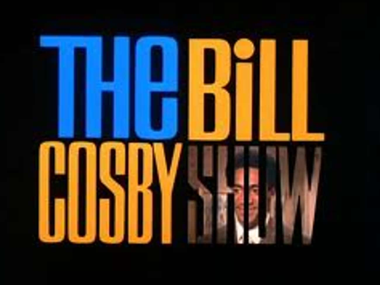 The Bill Cosby Show is listed (or ranked) 3 on the list The Best Bill Cosby Shows and TV Series
