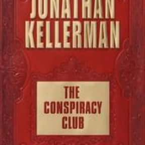 The conspiracy club is listed (or ranked) 14 on the list The Best Jonathan Kellerman Books