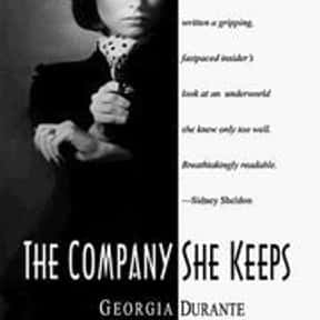The company she keeps is listed (or ranked) 25 on the list The Best Mafia Books