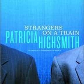 Strangers on a Train is listed (or ranked) 21 on the list The Best Crime Novels
