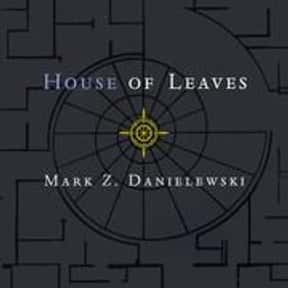 House of Leaves is listed (or ranked) 11 on the list The Best Postmodern Novels