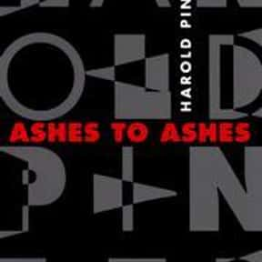 Ashes to Ashes is listed (or ranked) 3 on the list Harold Pinter Plays List