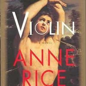 Violin is listed (or ranked) 20 on the list The Best Anne Rice Books
