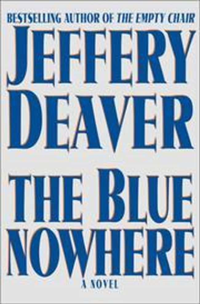 The blue nowhere is listed (or ranked) 2 on the list JEFFERY DEAVER'S Best Books