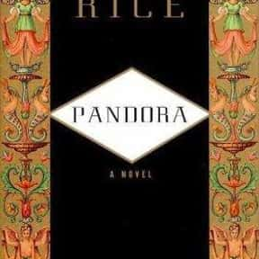 Pandora is listed (or ranked) 11 on the list The Best Anne Rice Books