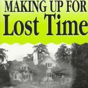 Making up for lost time is listed (or ranked) 18 on the list The Best Books With Time in the Title