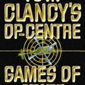 Op - Centre - Games of State is listed (or ranked) 24 on the list The Best Tom Clancy Books of All Time