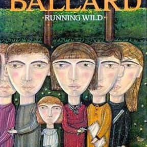Running Wild is listed (or ranked) 25 on the list The Best J. G. Ballard Books