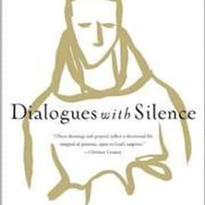 Dialogues with Silence is listed (or ranked) 10 on the list The Best Thomas Merton Books