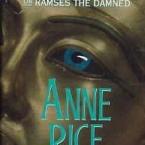 The Mummy, or Ramses the Damne is listed (or ranked) 12 on the list The Best Anne Rice Books
