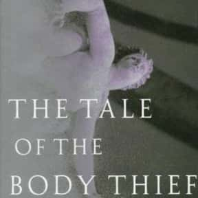 The Tale of the Body Thief is listed (or ranked) 6 on the list The Best Anne Rice Books