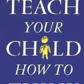 Teach Your Child How To Think is listed (or ranked) 23 on the list The Best Books About Developmental Psychology
