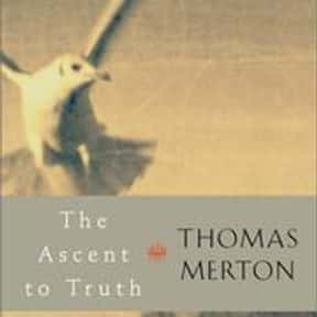 The Ascent to Truth is listed (or ranked) 11 on the list The Best Thomas Merton Books