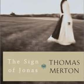 The Sign of Jonas is listed (or ranked) 12 on the list The Best Thomas Merton Books