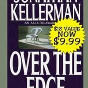 Over the Edge is listed (or ranked) 6 on the list The Best Jonathan Kellerman Books