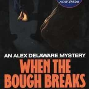 When the Bough Breaks is listed (or ranked) 1 on the list The Best Jonathan Kellerman Books