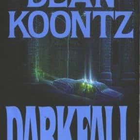 Darkfall is listed (or ranked) 20 on the list The Best Dean Koontz Books of All Time