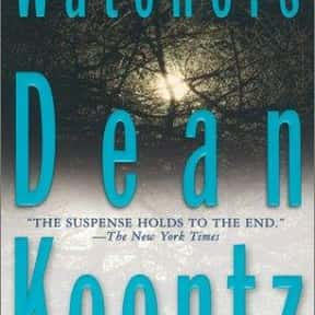 Watchers is listed (or ranked) 1 on the list The Best Dean Koontz Books of All Time