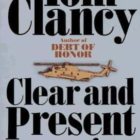 Clear and Present Danger is listed (or ranked) 5 on the list The Best Tom Clancy Books of All Time