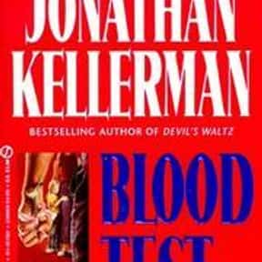 Blood Test is listed (or ranked) 23 on the list The Best Jonathan Kellerman Books
