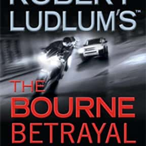 The Bourne Betrayal is listed (or ranked) 6 on the list All the Jason Bourne Books, Ranked Best to Worst